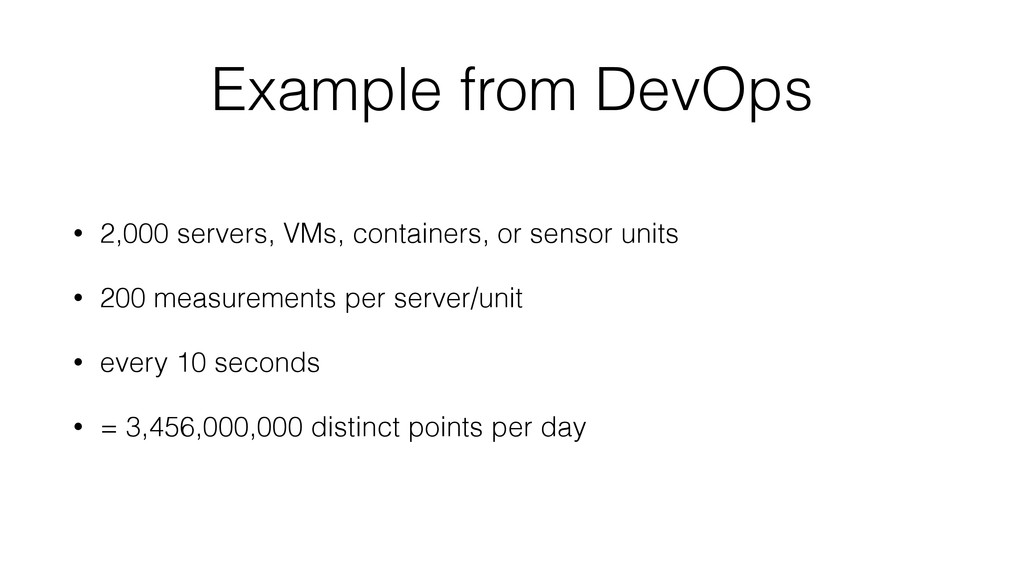 Example from DevOps • 2,000 servers, VMs, conta...