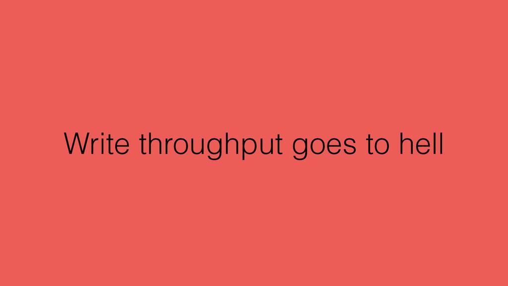 Write throughput goes to hell