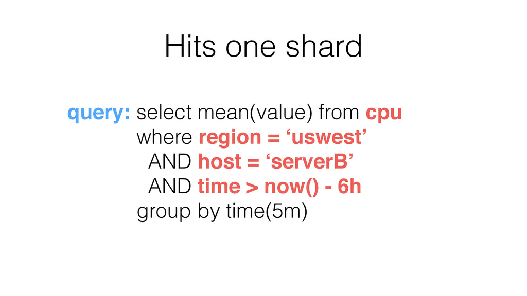 Hits one shard query: select mean(value) from c...