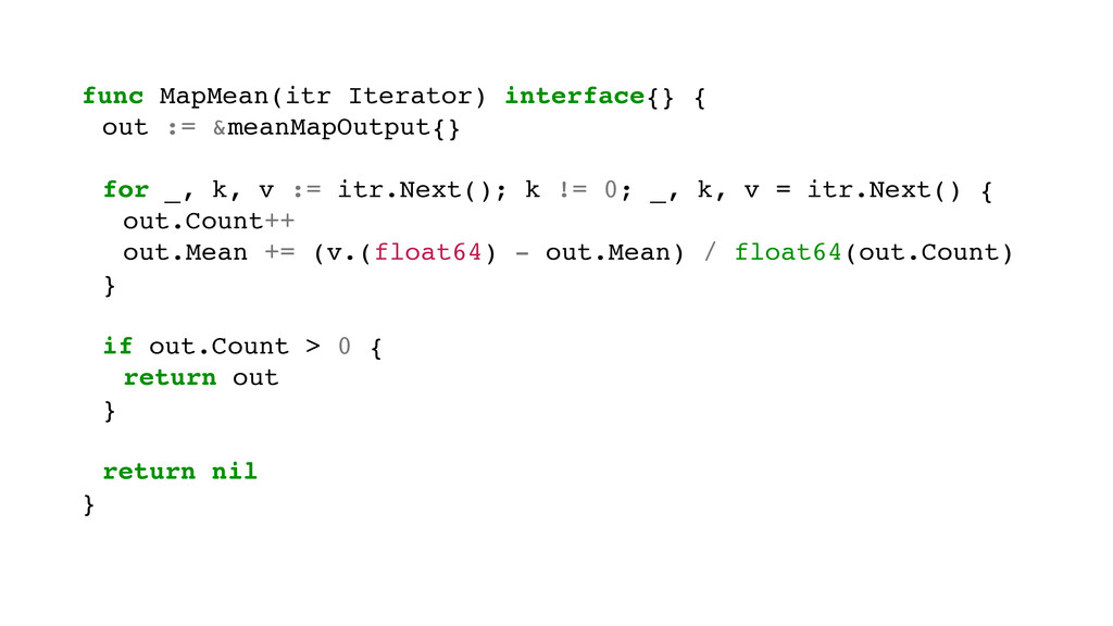 func MapMean(itr Iterator) interface{} { out :=...