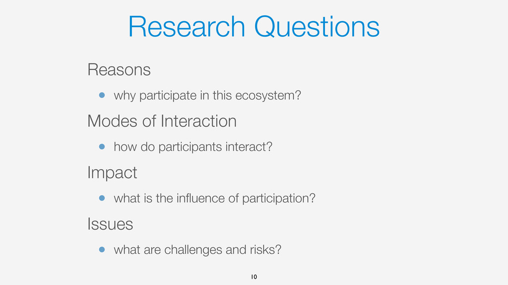 Research Questions Reasons • why participate in...