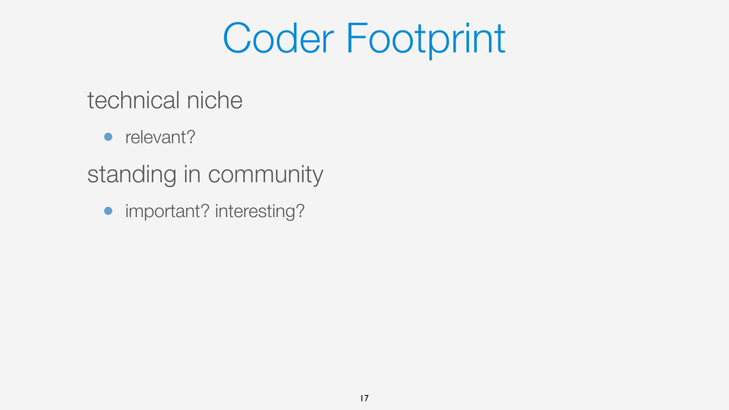 Coder Footprint technical niche • relevant? sta...