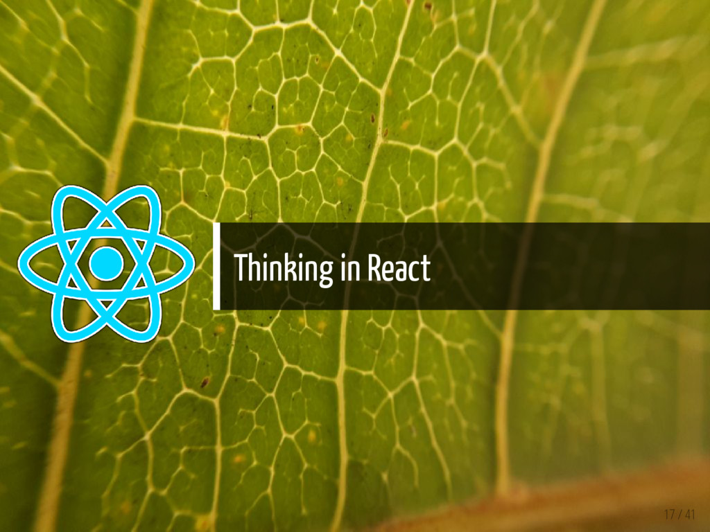 Thinking in React 17 / 41