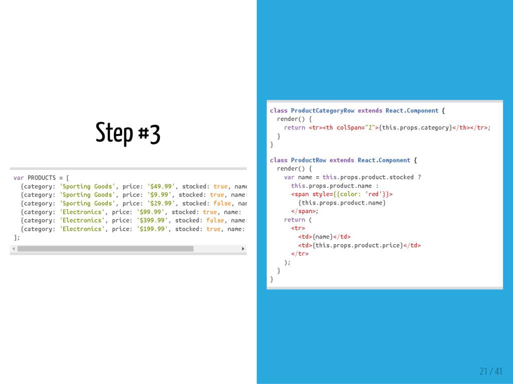 Step #3 v a r P R O D U C T S = [ { c a t e g o...