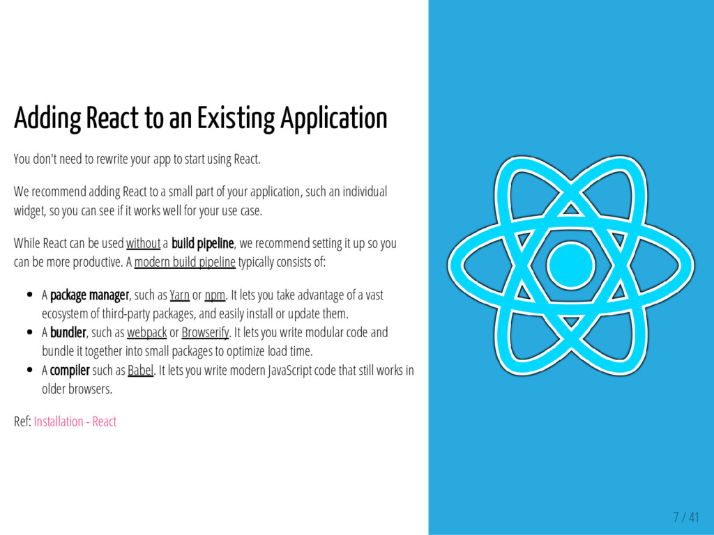 7 / 41 Adding React to an Existing Application ...