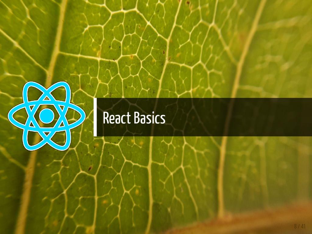 React Basics 8 / 41
