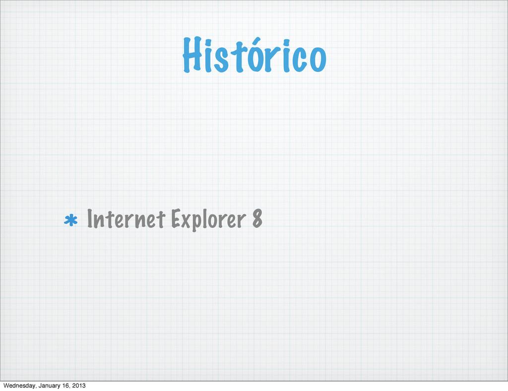 Histórico Internet Explorer 8 Wednesday, Januar...