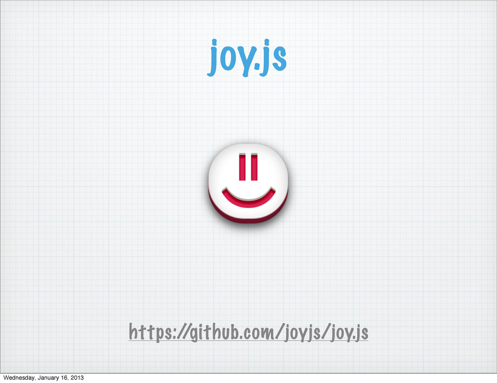 joy.js https:/ /github.com/joyjs/joy.js Wednesd...