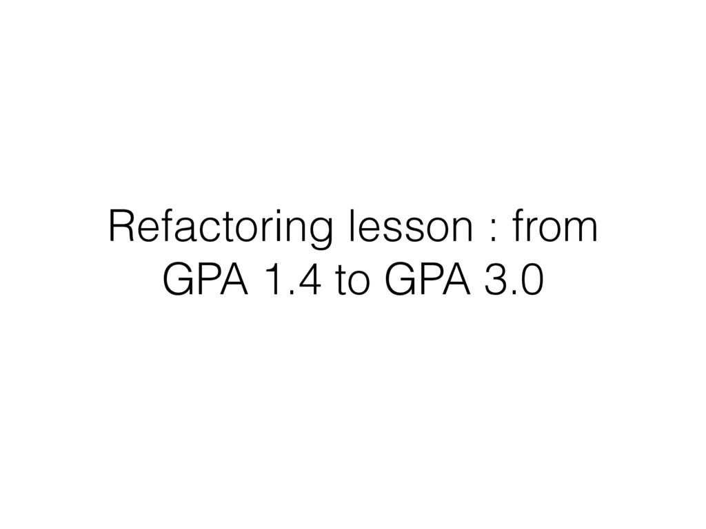 Refactoring lesson : from GPA 1.4 to GPA 3.0