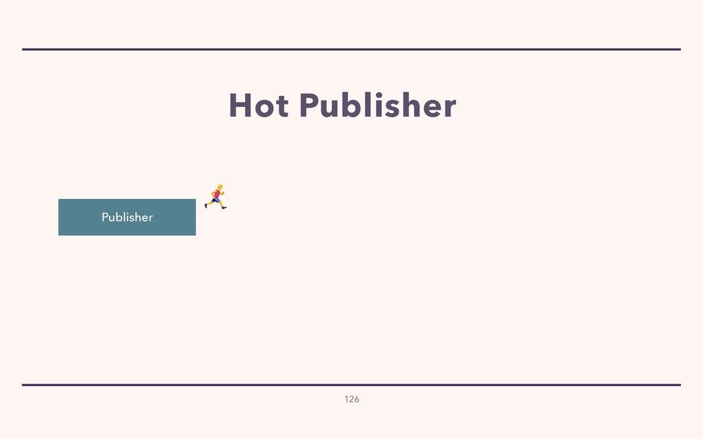 Publisher 126  Hot Publisher