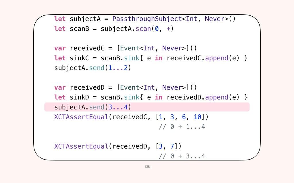 138 let subjectA = PassthroughSubject<Int, Neve...