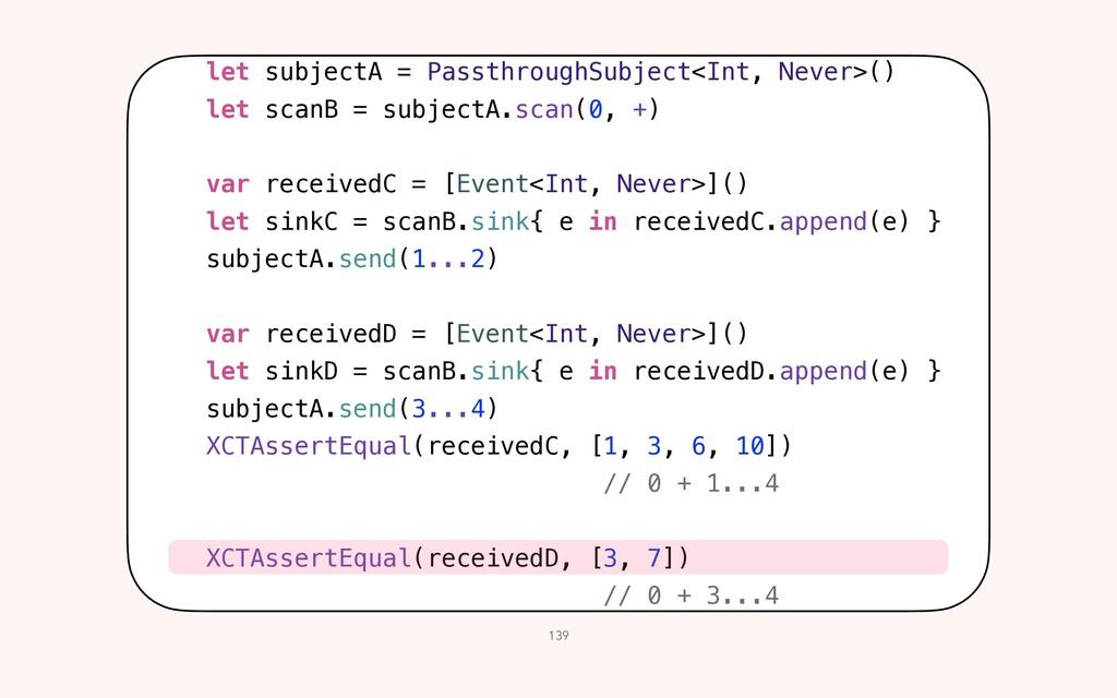 139 let subjectA = PassthroughSubject<Int, Neve...