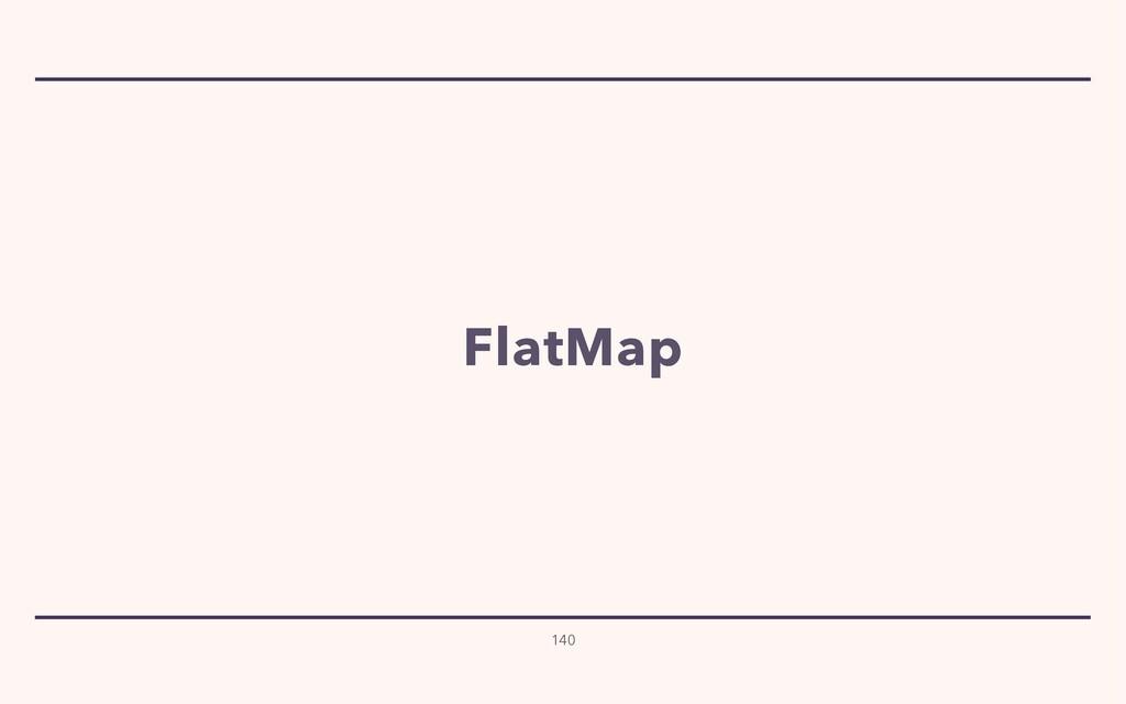 FlatMap 140