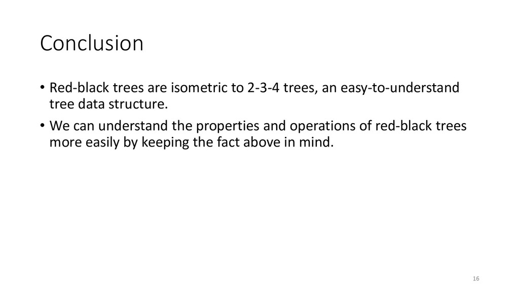 Conclusion • Red-black trees are isometric to 2...