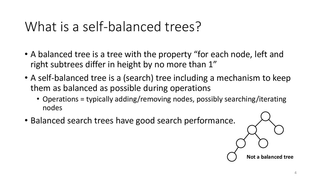 What is a self-balanced trees? • A balanced tre...