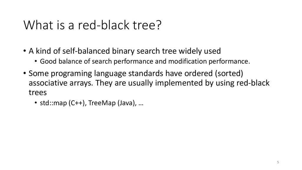 What is a red-black tree? • A kind of self-bala...