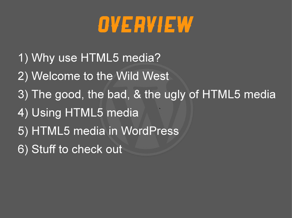 Overview ` 1) Why use HTML5 media? 2) Welcome t...