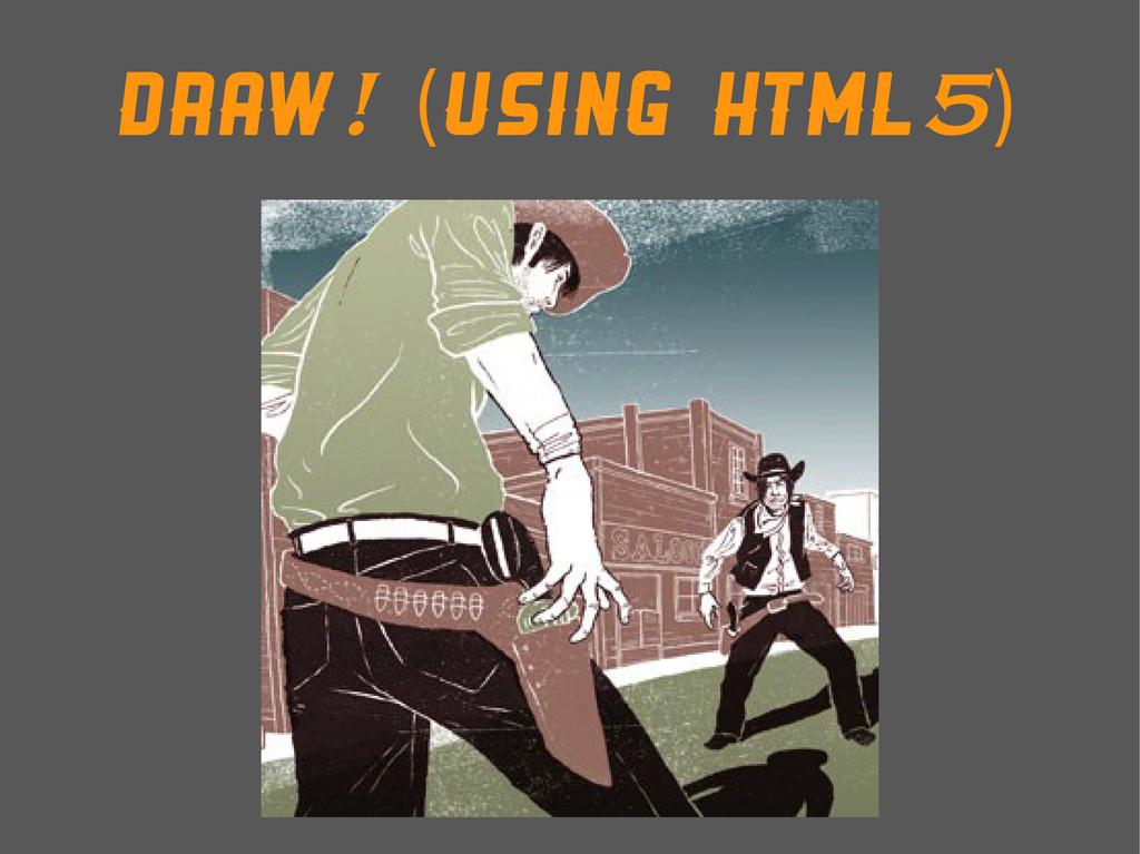 Draw! (Using HTML5)