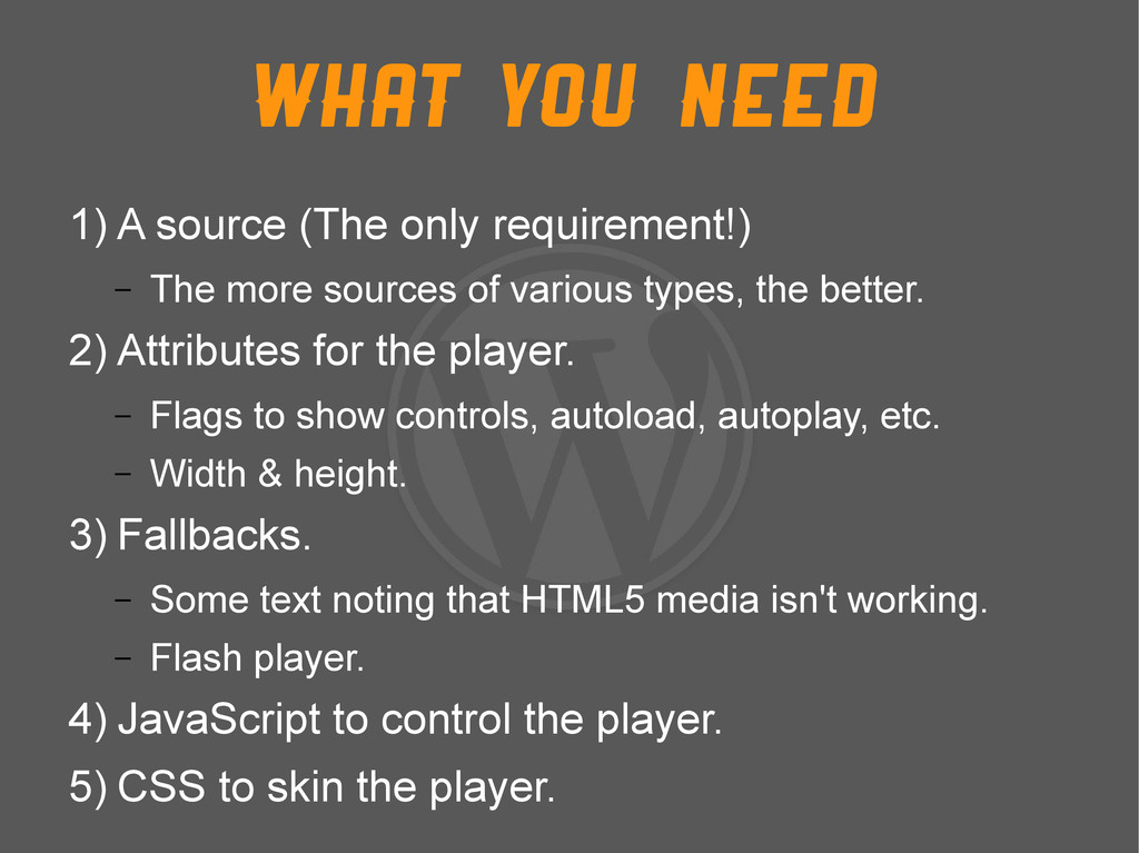 What you need 1) A source (The only requirement...
