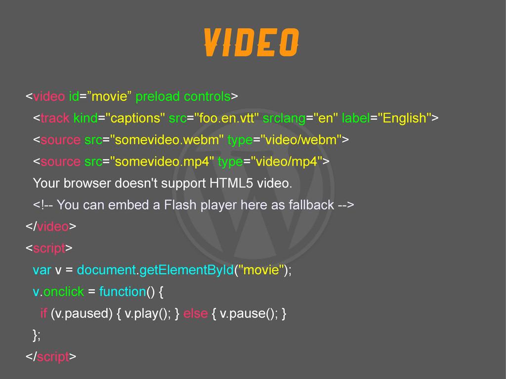 """Video <video id=""""movie"""" preload controls> <trac..."""