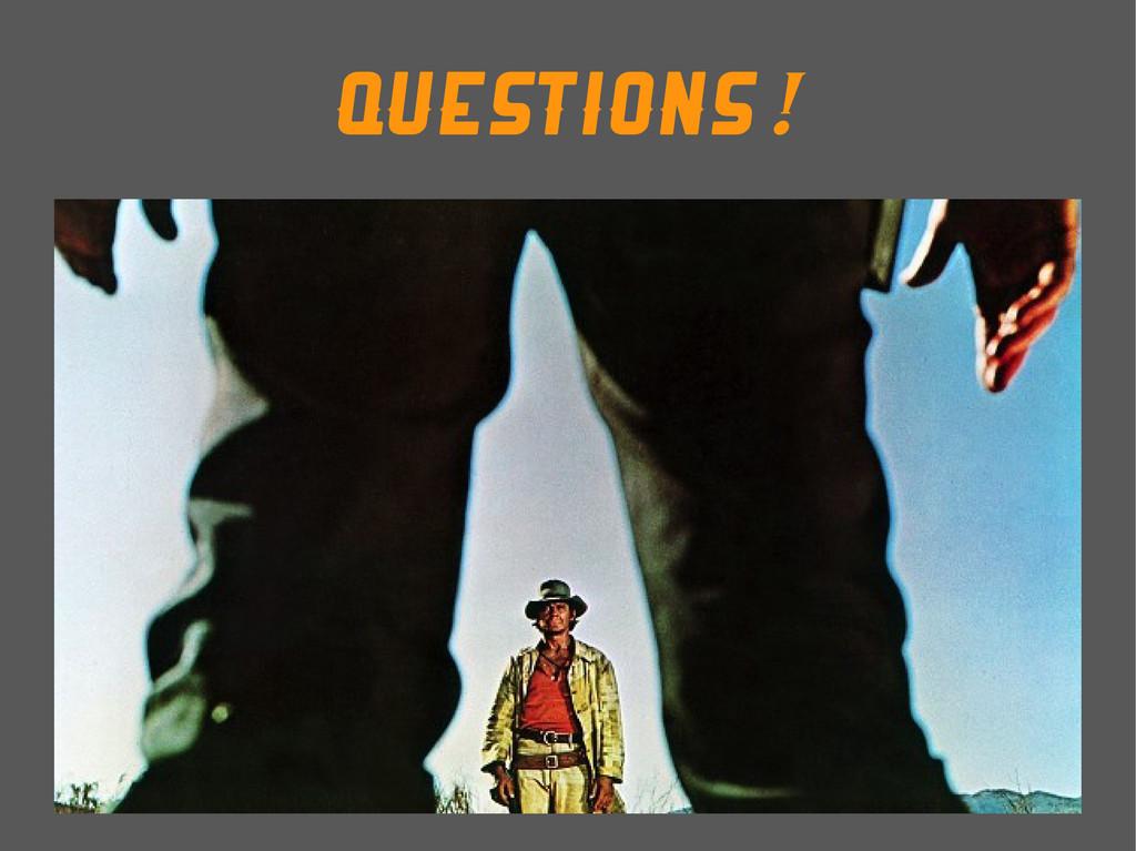Questions! `