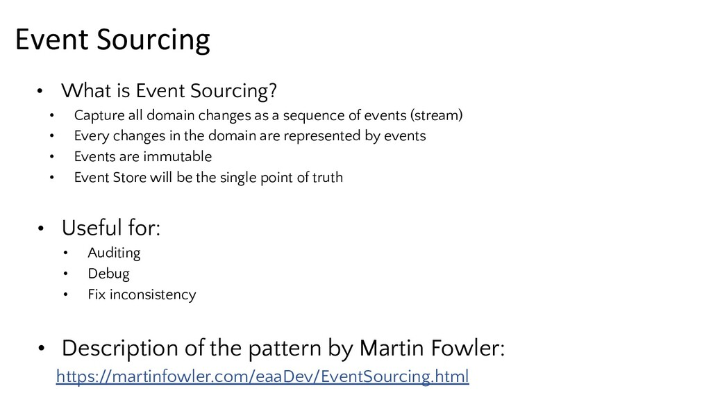 • What is Event Sourcing? • Capture all domain ...