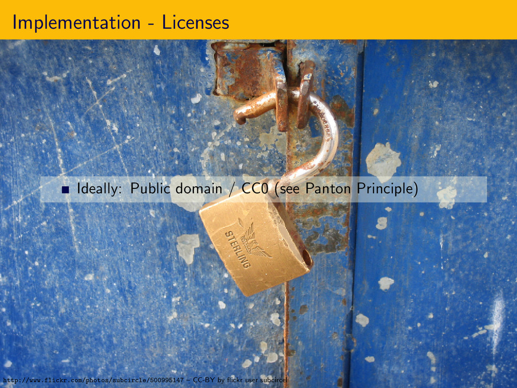 Implementation - Licenses Ideally: Public domai...