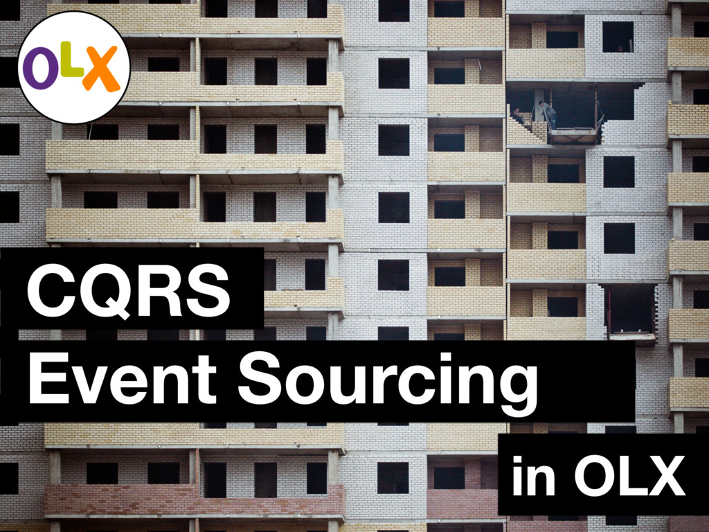 CQRS Event Sourcing in OLX