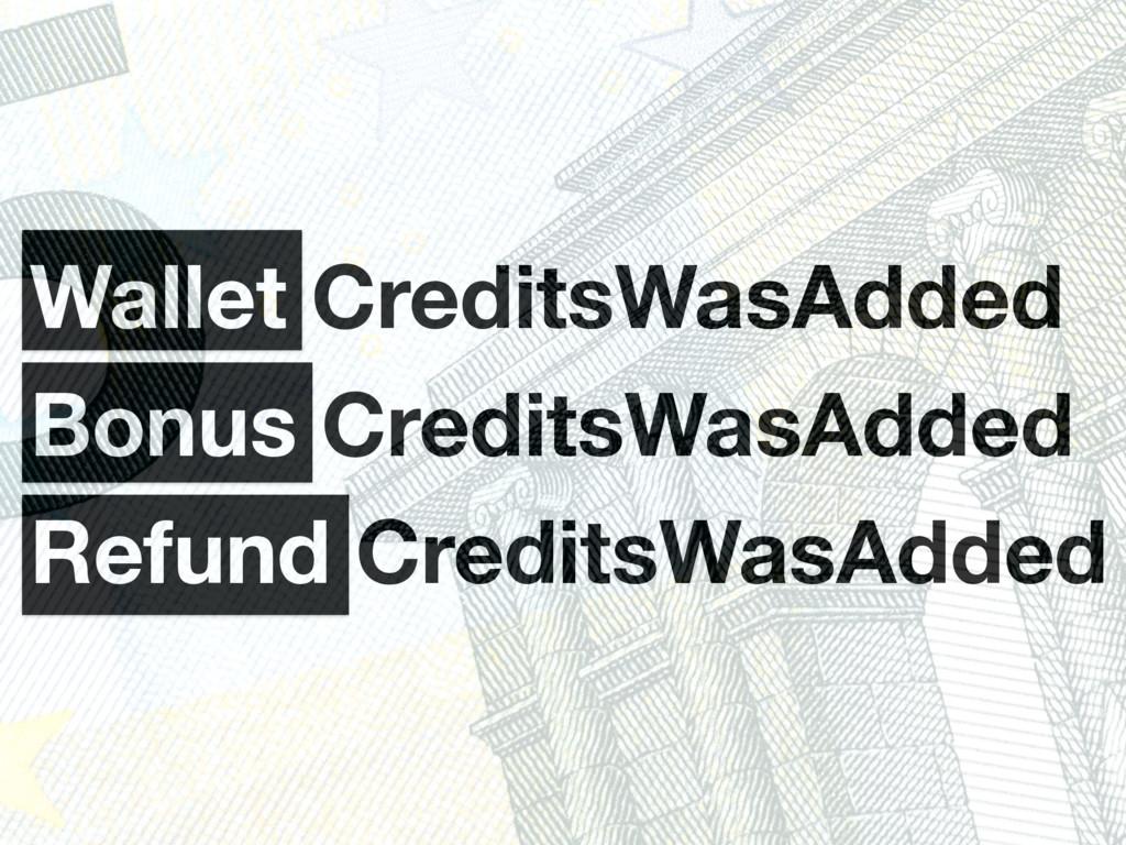 Wallet CreditsWasAdded Bonus CreditsWasAdded Re...