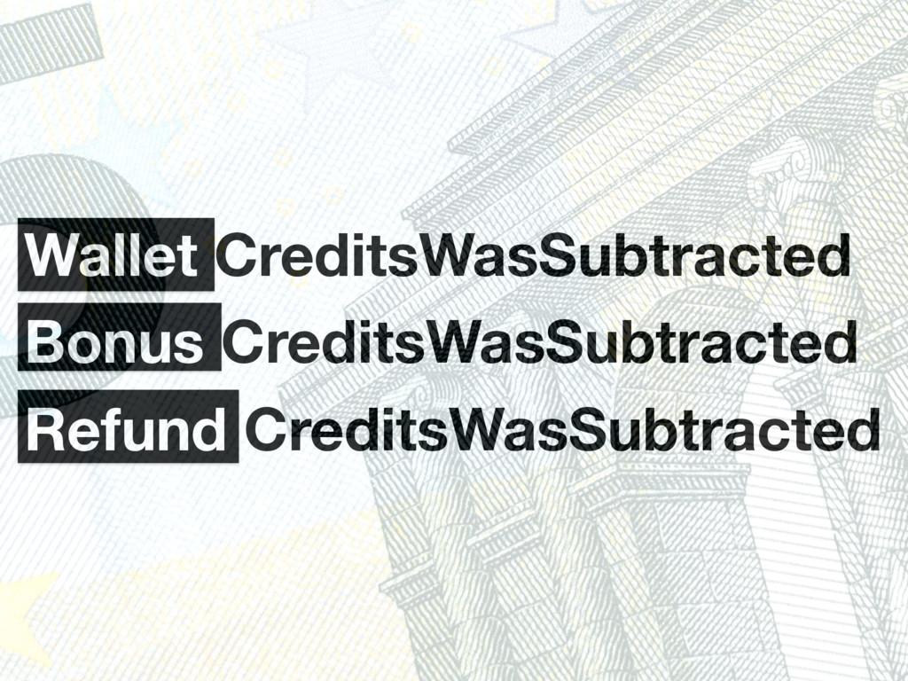 Wallet CreditsWasSubtracted Bonus CreditsWasSub...