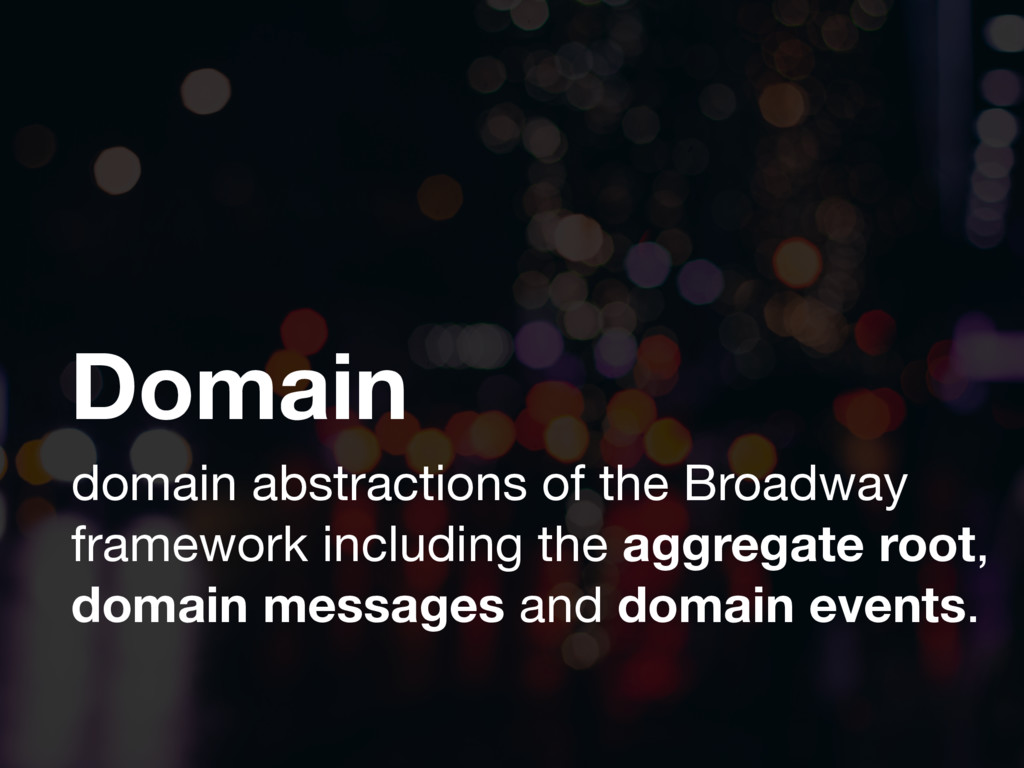 Domain domain abstractions of the Broadway fram...