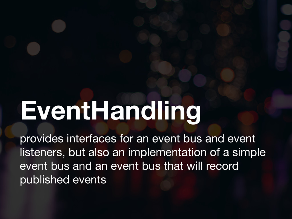 EventHandling provides interfaces for an event ...
