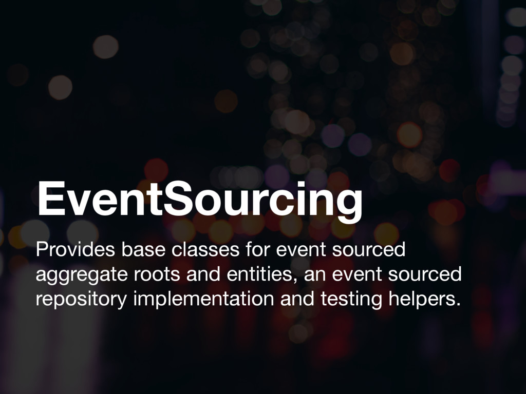 EventSourcing Provides base classes for event s...