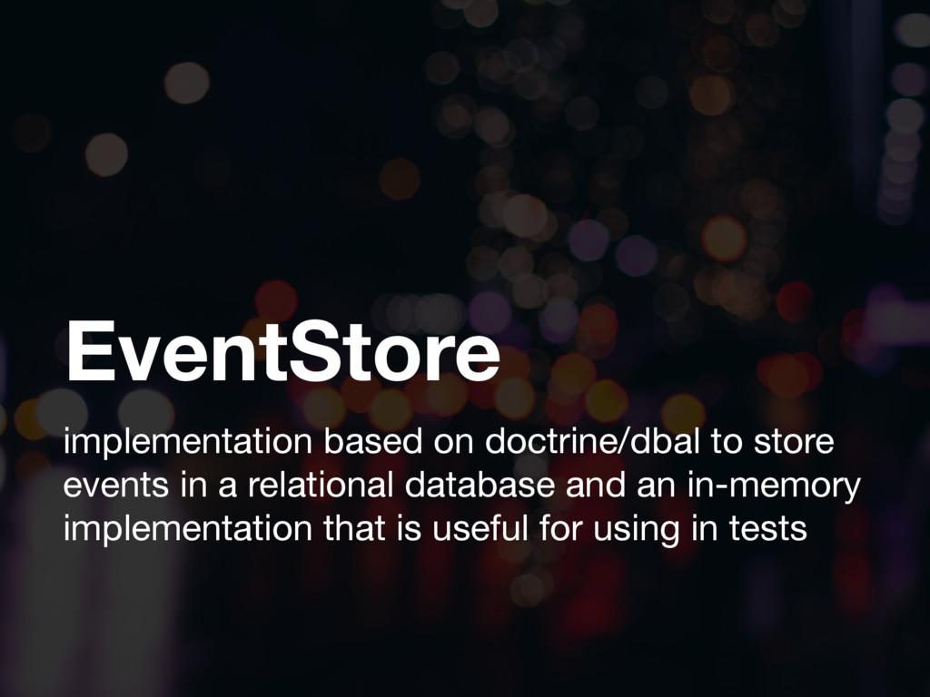EventStore implementation based on doctrine/dba...