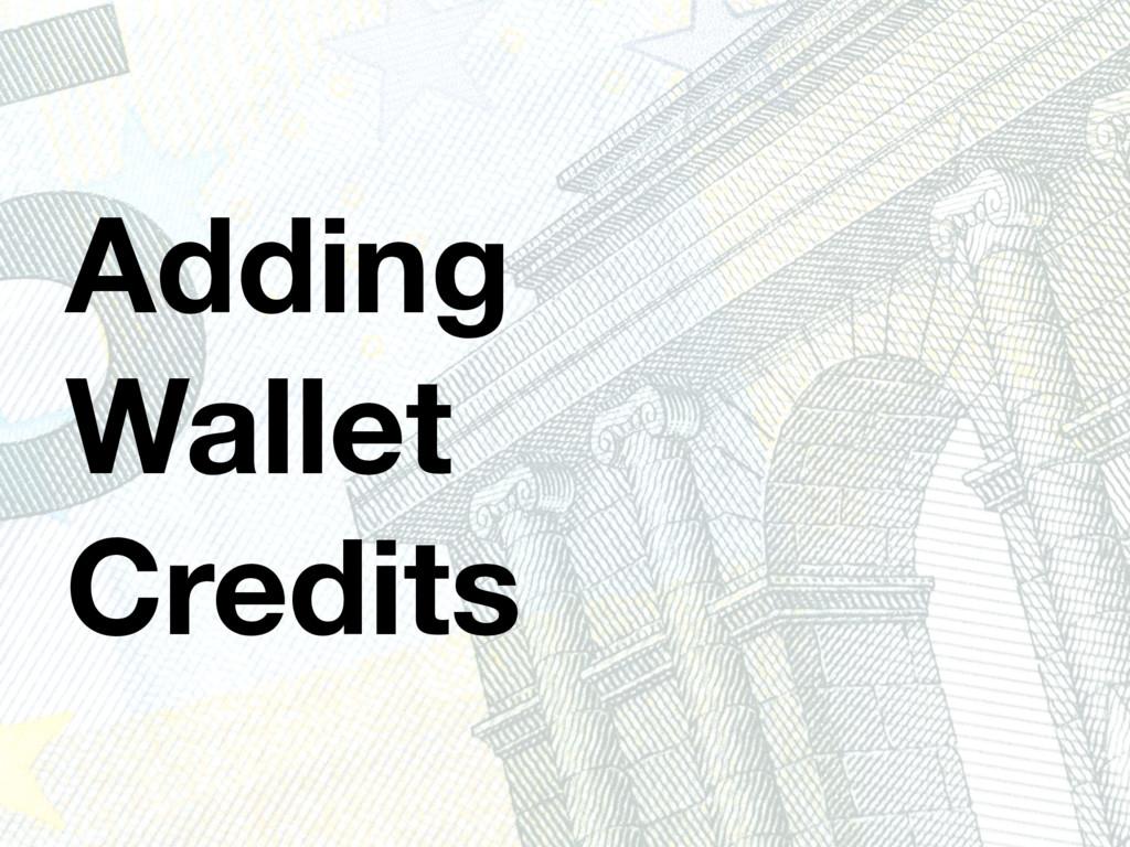 Adding Wallet Credits