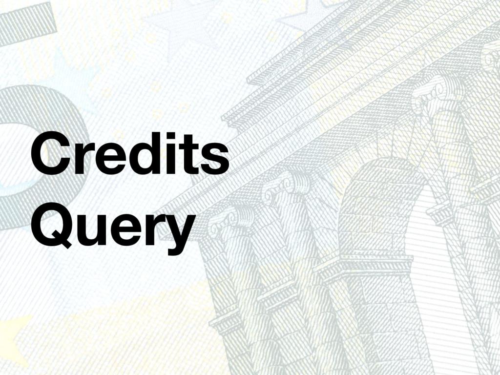 Credits Query