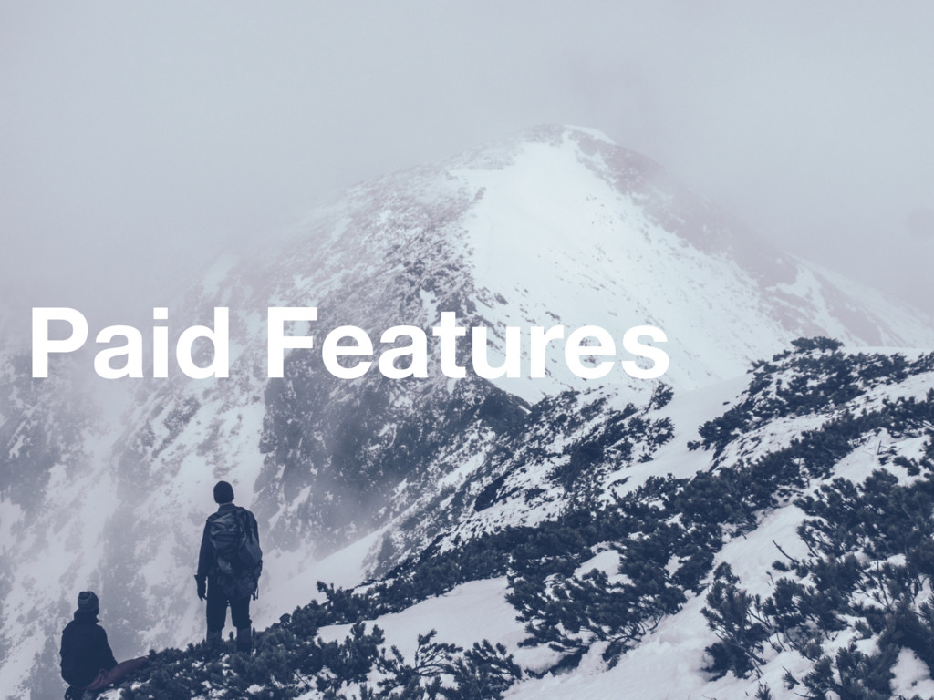 Paid Features