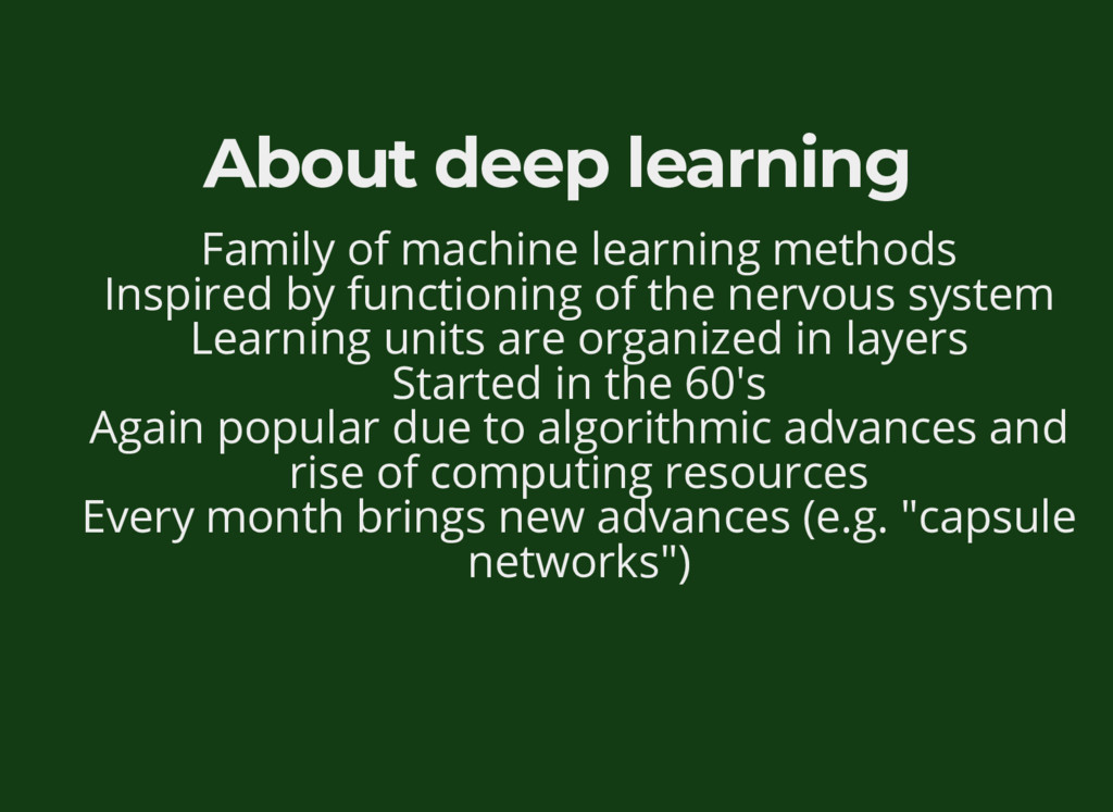 About deep learning Family of machine learning ...