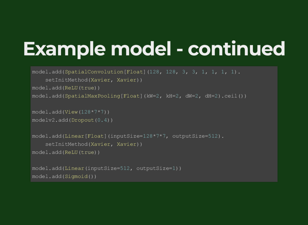 Example model - continued model.add(SpatialConv...