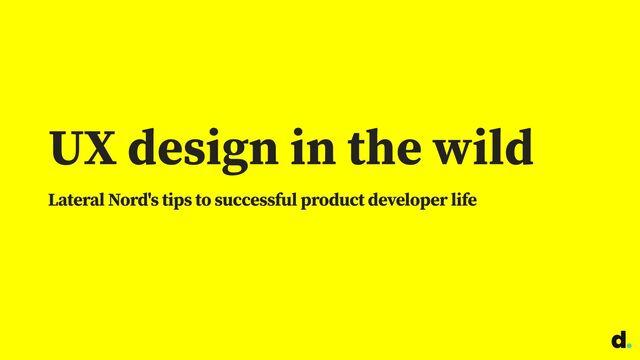 UX design in the wild