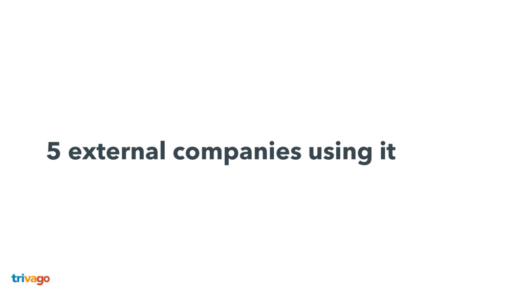 5 external companies using it