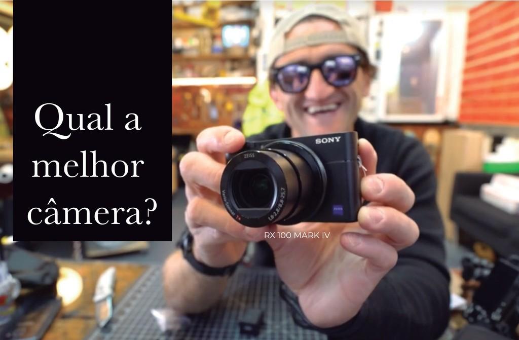 Qual a melhor câmera? RX 100 MARK IV