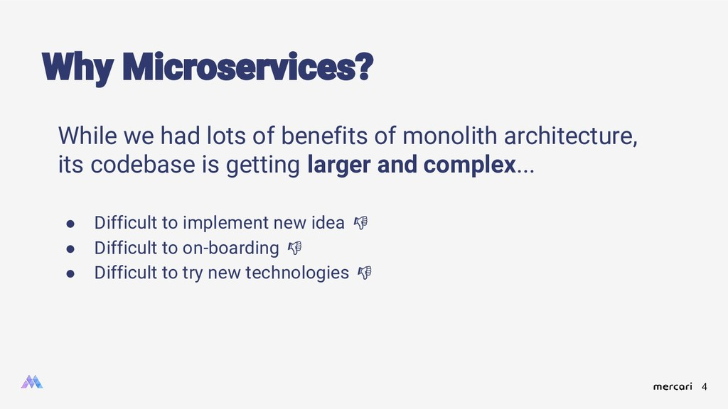 4 While we had lots of benefits of monolith arc...