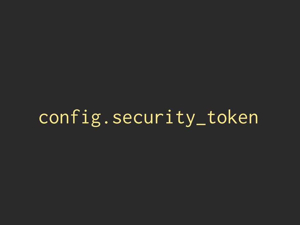 config.security_token