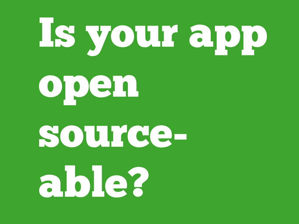 Is your app open source- able?