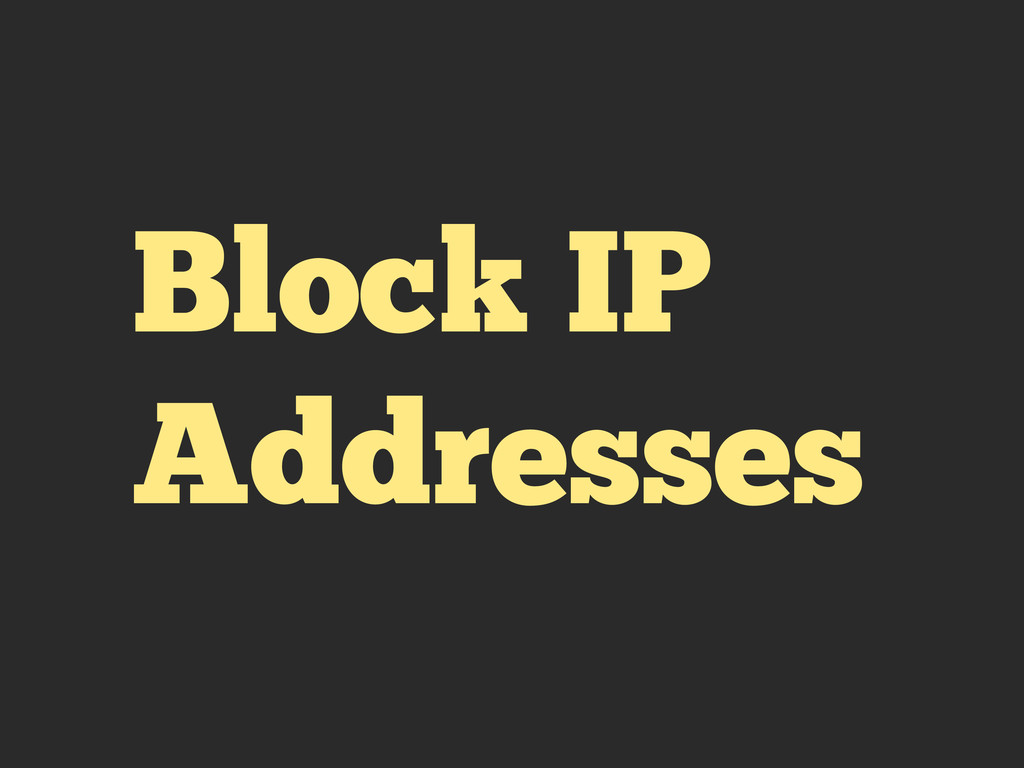 Block IP Addresses