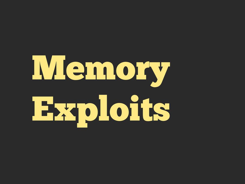 Memory Exploits