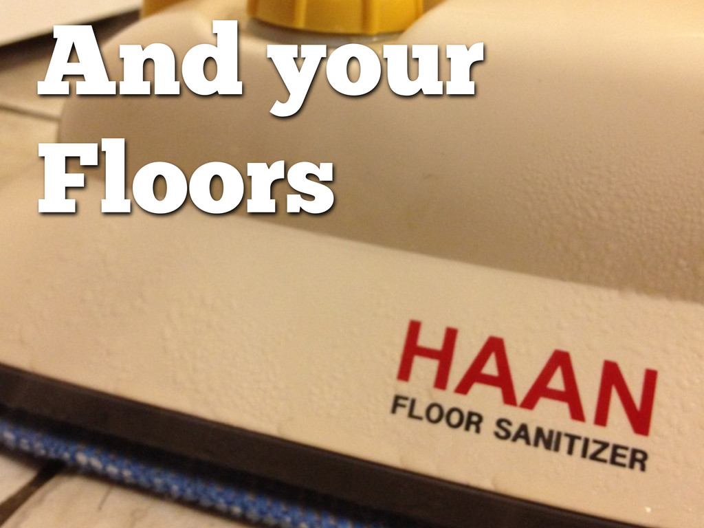 And your Floors