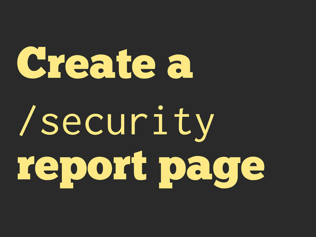Create a /security report page
