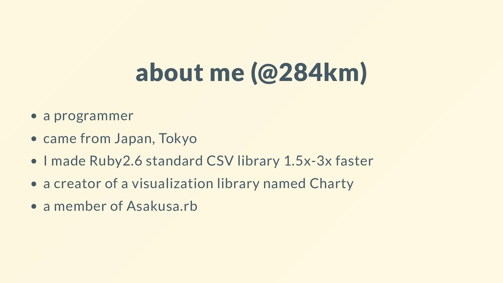 about me (@284km) a programmer came from Japan,...